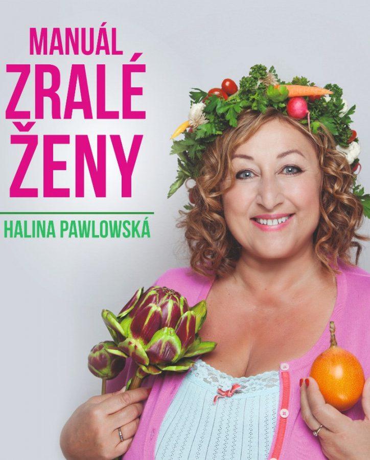 Halina Pawlowská: Manuál zralé ženy - NOVÝ TERMÍN!