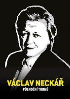 Václav Neckář & Bacily – Půlnoční turné
